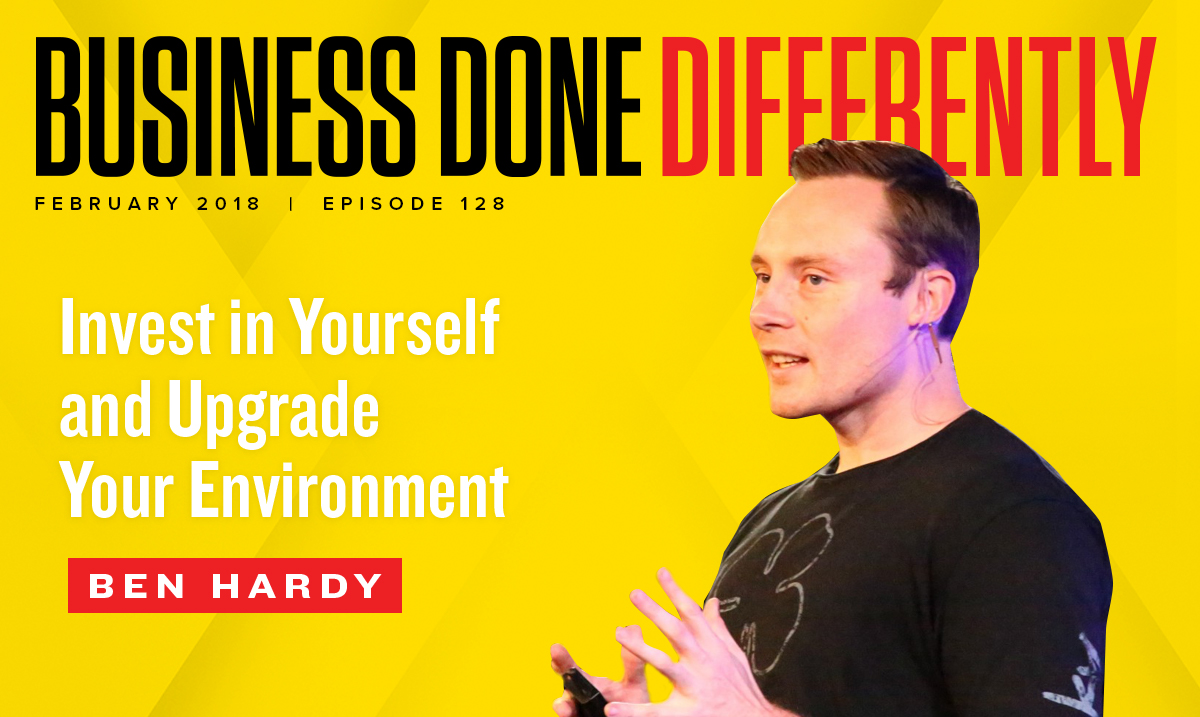 Ben Hardy Invest in Yourself and Upgrade Your Environment