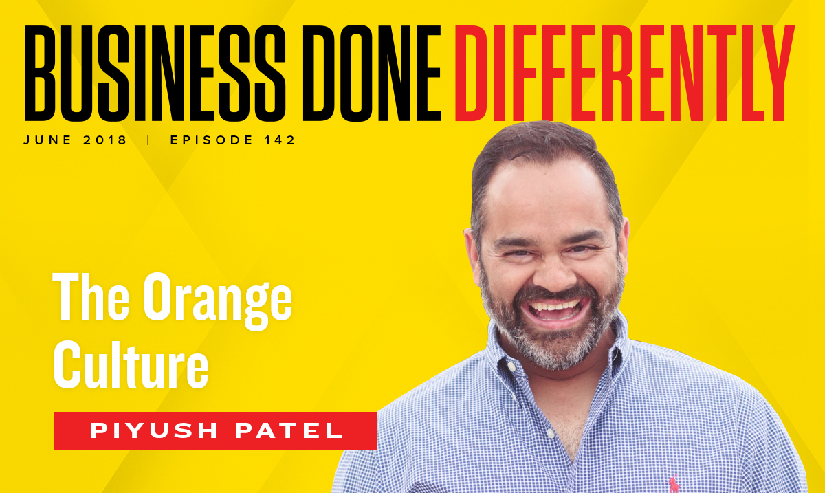 Piyush Patel - The Orange Culture Business Done Differently