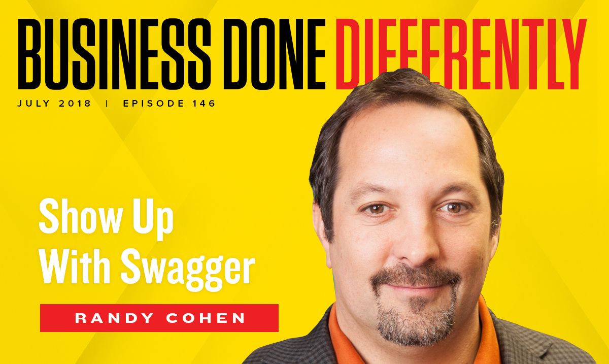 Randy Cohen - Show Up with Swagger