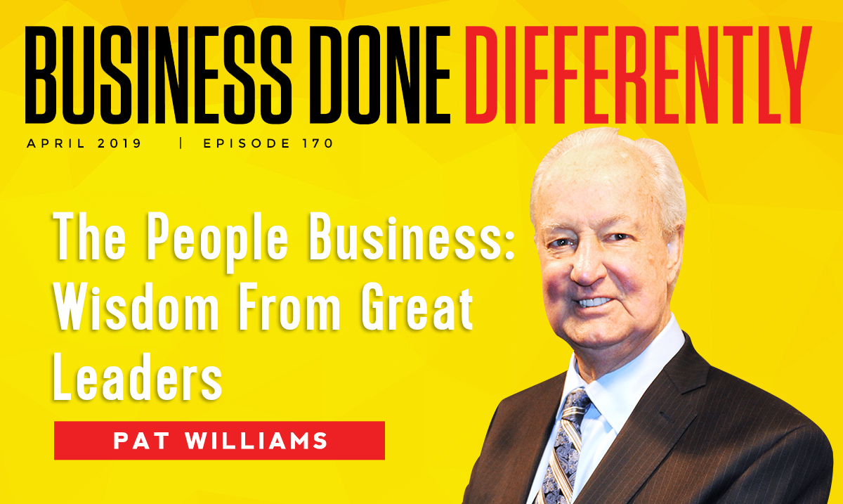 The People Business: Wisdom From Great Leaders with Pat Williams | Ep. 170