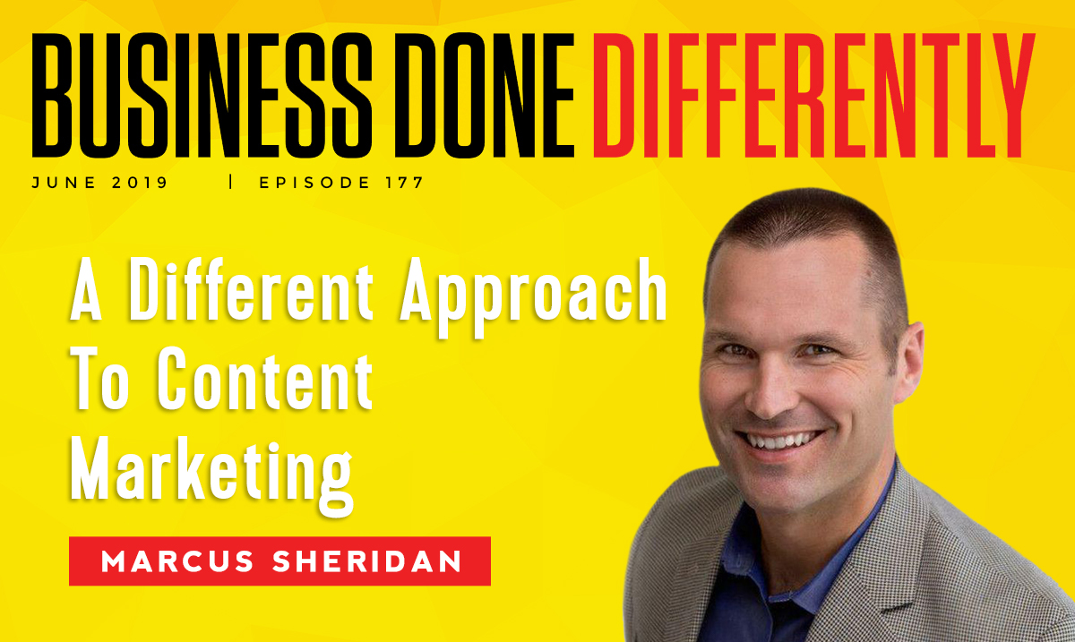 A Different Approach To Content Marketing with Marcus Sheridan | Ep. 177