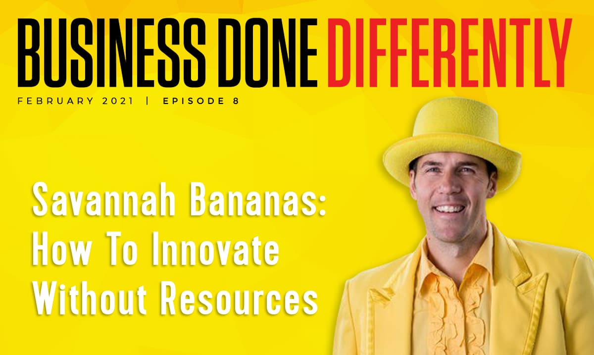 Savannah Bananas: How To Innovate Without Resources | Ep. 8