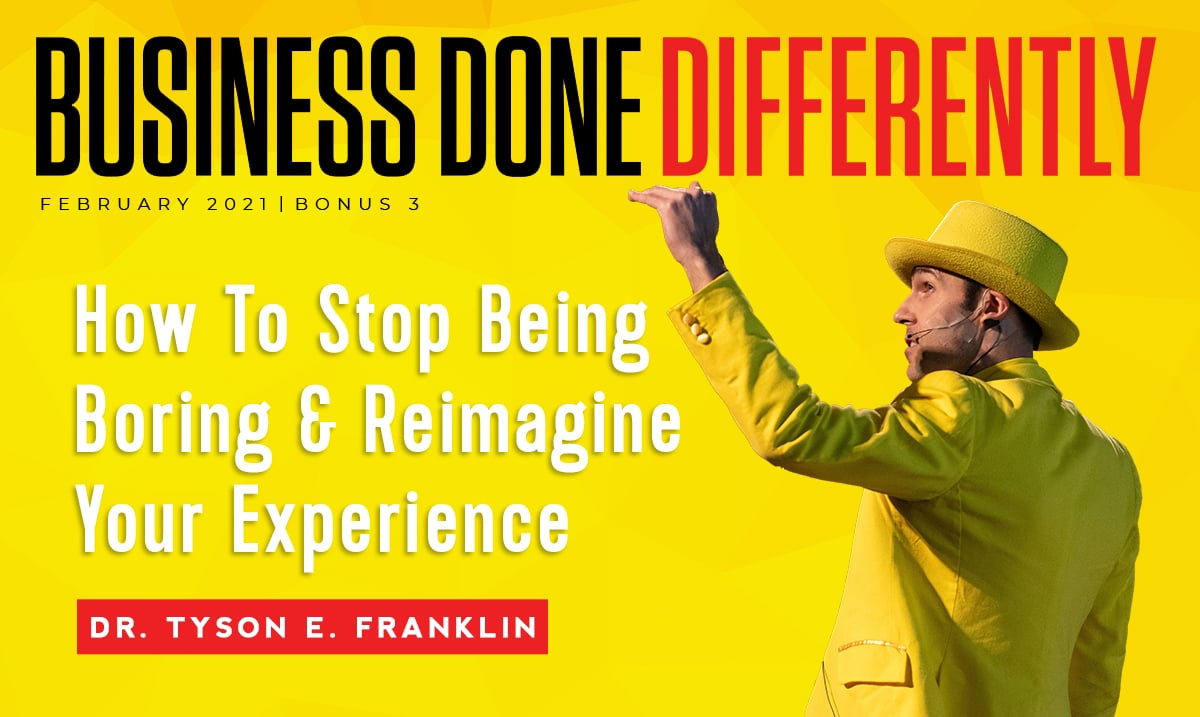 Bonus 3: How To Stop Being Boring & Reimagine Your Experience | Ep. 7